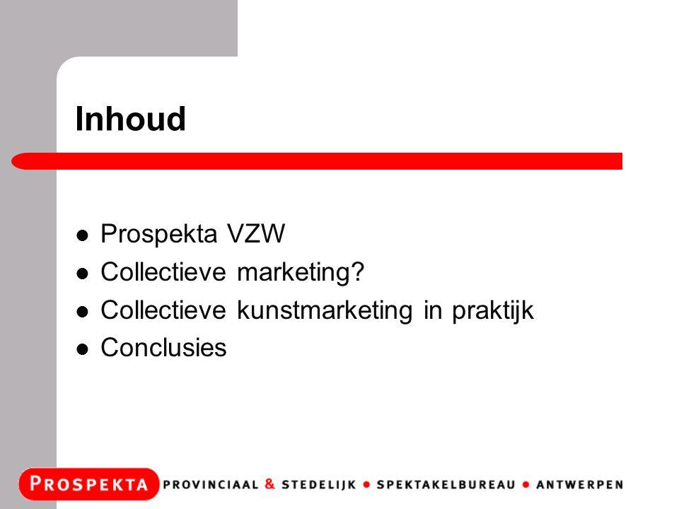 Inhoud Prospekta VZW Collectieve marketing Collectieve kunstmarketing in praktijk Conclusies