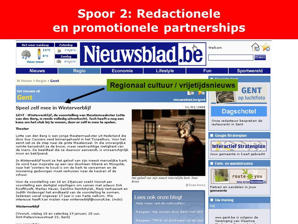Spoor 2: Redactionele en promotionele partnerships Regionaal cultuur / vrijetijdsnieuws