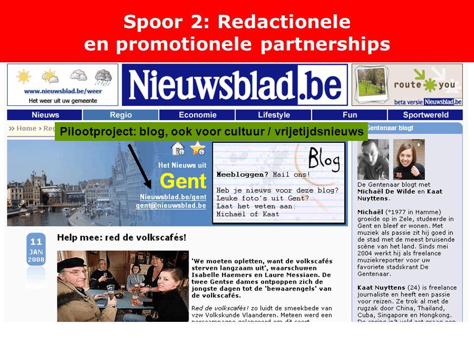 Spoor 2: Redactionele en promotionele partnerships Pilootproject: blog, ook voor cultuur / vrijetijdsnieuws