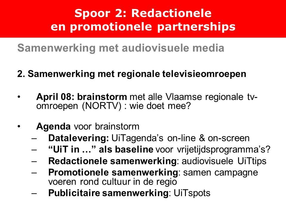 Spoor 2: Redactionele en promotionele partnerships Samenwerking met audiovisuele media 2.