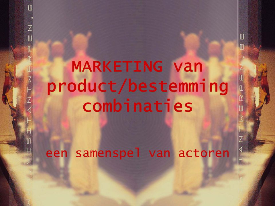 MARKETING van product/bestemming combinaties een samenspel van actoren