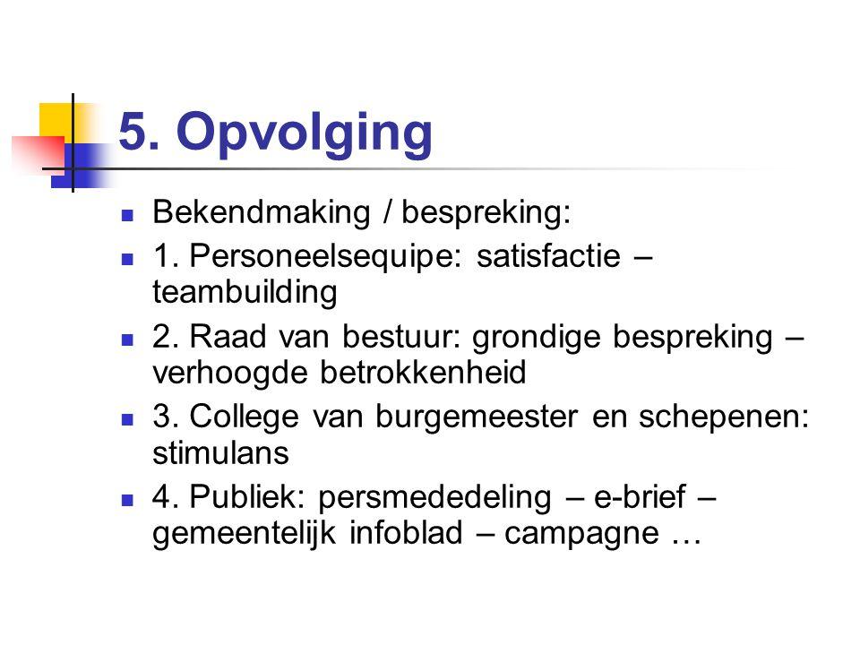 4. Beverse resultaten Keuze voor Ter Vesten (+ sterkste scores) Uitstraling & programmering cc Infrastructuur (zitcomfort, netheid, kwaliteit van de z