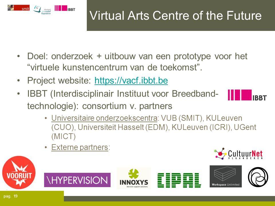 """pag. 19 Virtual Arts Centre of the Future Doel: onderzoek + uitbouw van een prototype voor het """"virtuele kunstencentrum van de toekomst"""". Project webs"""
