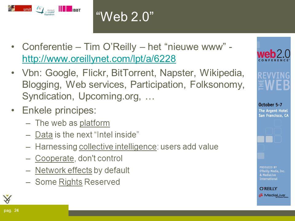 "pag. 24 ""Web 2.0"" Conferentie – Tim O'Reilly – het ""nieuwe www"" - http://www.oreillynet.com/lpt/a/6228 http://www.oreillynet.com/lpt/a/6228 Vbn: Googl"
