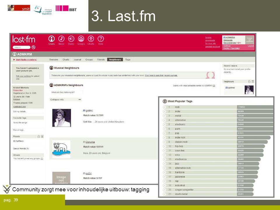 pag. 39 3. Last.fm Community zorgt mee voor inhoudelijke uitbouw: tagging