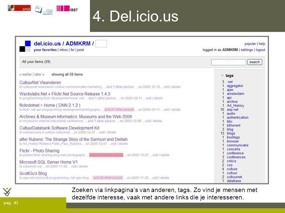 pag. 43 4. Del.icio.us Zoeken via linkpagina's van anderen, tags.