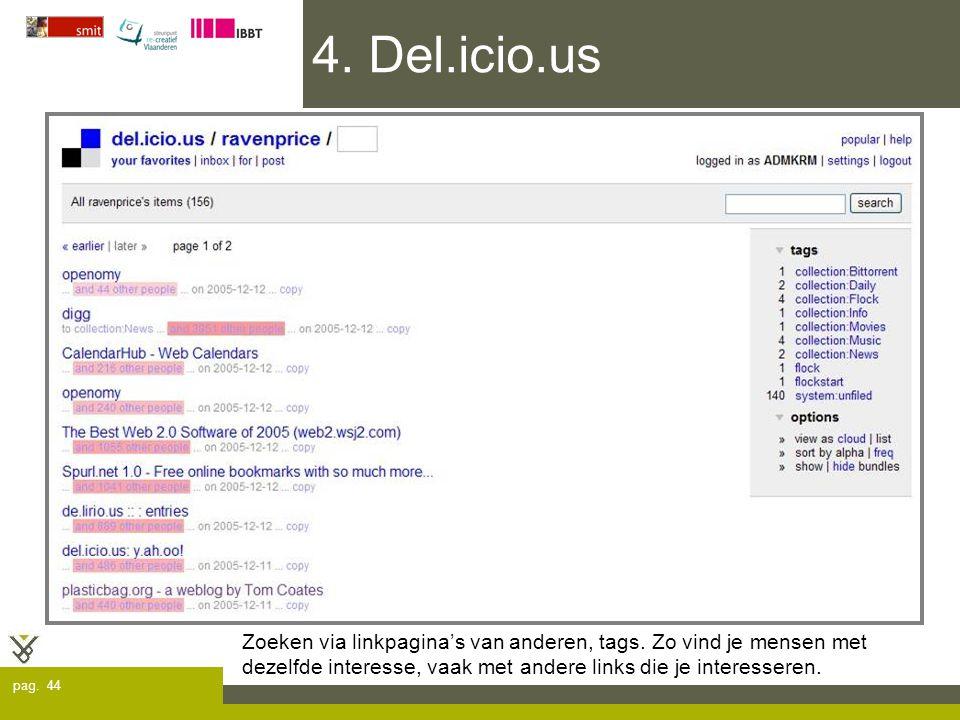 pag. 44 4. Del.icio.us Zoeken via linkpagina's van anderen, tags.