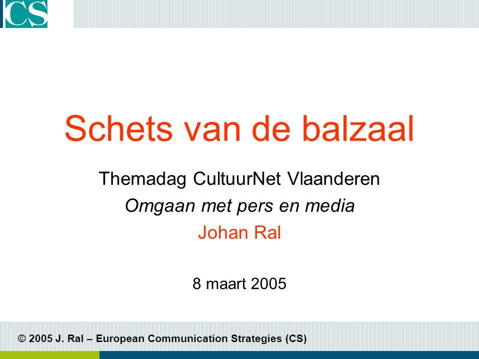 © 2005 J.Ral – European Communication Strategies (CS) Bedankt.