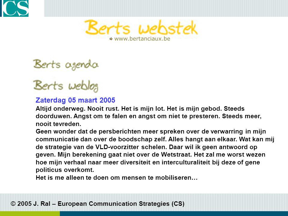 © 2005 J. Ral – European Communication Strategies (CS) Zaterdag 05 maart 2005 Altijd onderweg.