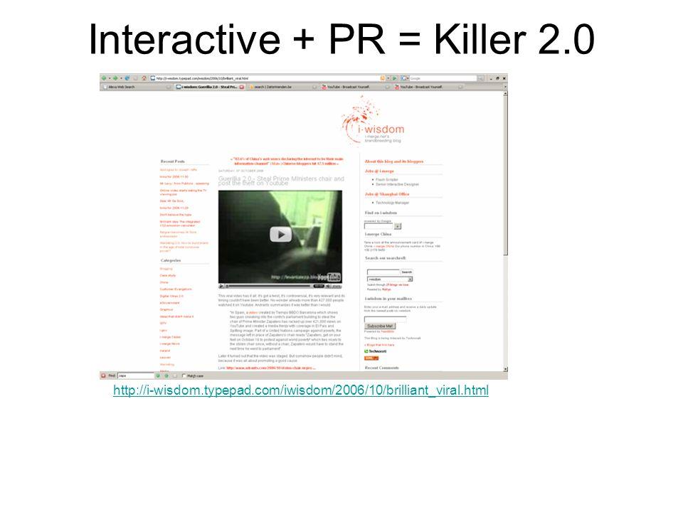 Interactive + PR = Killer 2.0 combinatie http://i-wisdom.typepad.com/iwisdom/2006/10/brilliant_viral.html