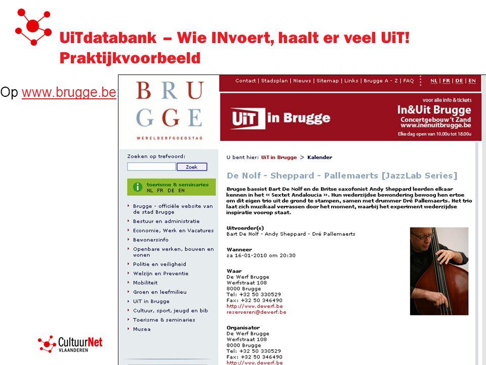UiTdatabank – Wie INvoert, haalt er veel UiT! Praktijkvoorbeeld Op www.brugge.be:www.brugge.be