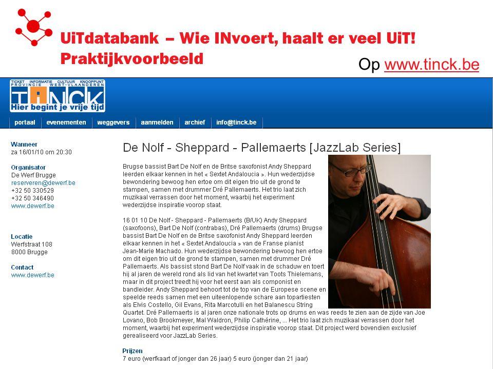 UiTdatabank – Wie INvoert, haalt er veel UiT! Praktijkvoorbeeld Op www.tinck.bewww.tinck.be