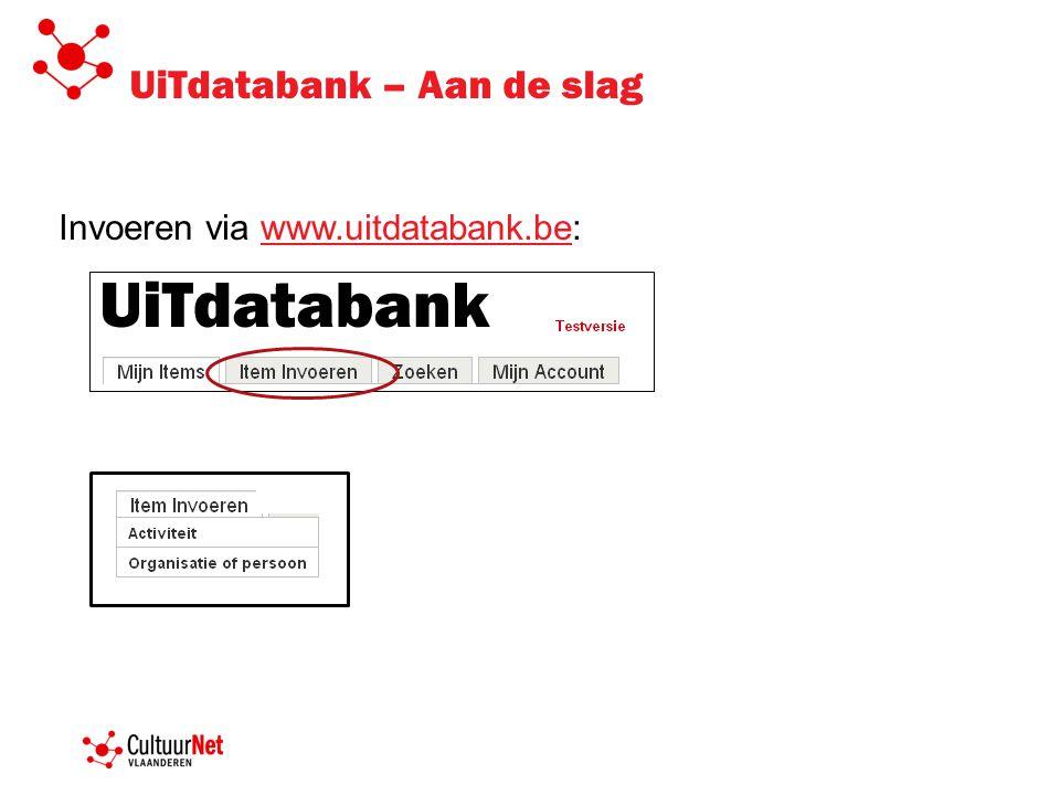 UiTdatabank – Aan de slag Invoeren via www.uitdatabank.be:www.uitdatabank.be