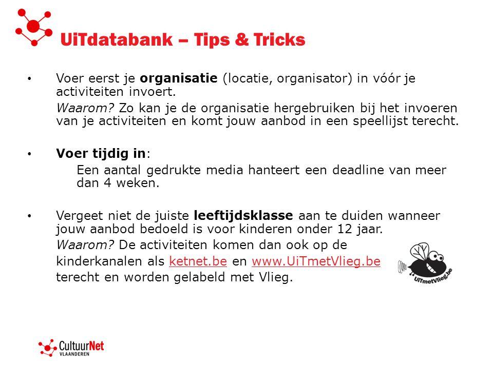 UiTdatabank – Tips & Tricks Voer eerst je organisatie (locatie, organisator) in vóór je activiteiten invoert.