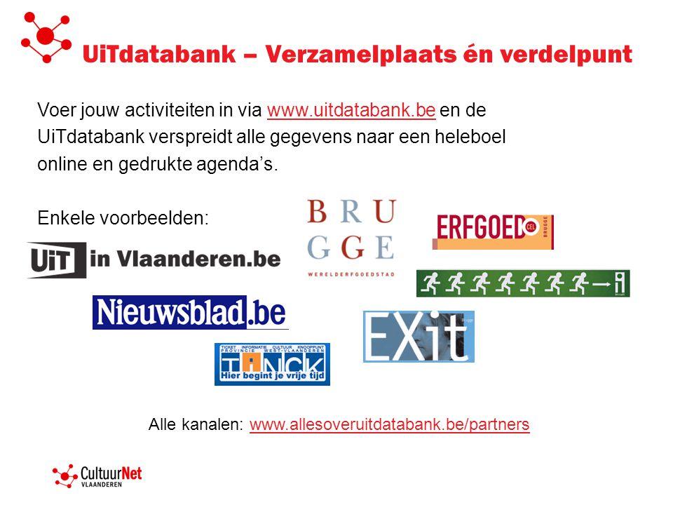 UiTdatabank – Verzamelplaats én verdelpunt Voer jouw activiteiten in via www.uitdatabank.be en dewww.uitdatabank.be UiTdatabank verspreidt alle gegevens naar een heleboel online en gedrukte agenda's.