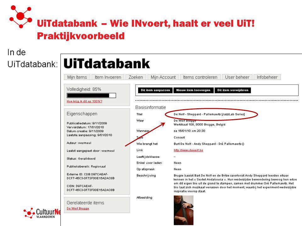 UiTdatabank – Wie INvoert, haalt er veel UiT! Praktijkvoorbeeld In de UiTdatabank: