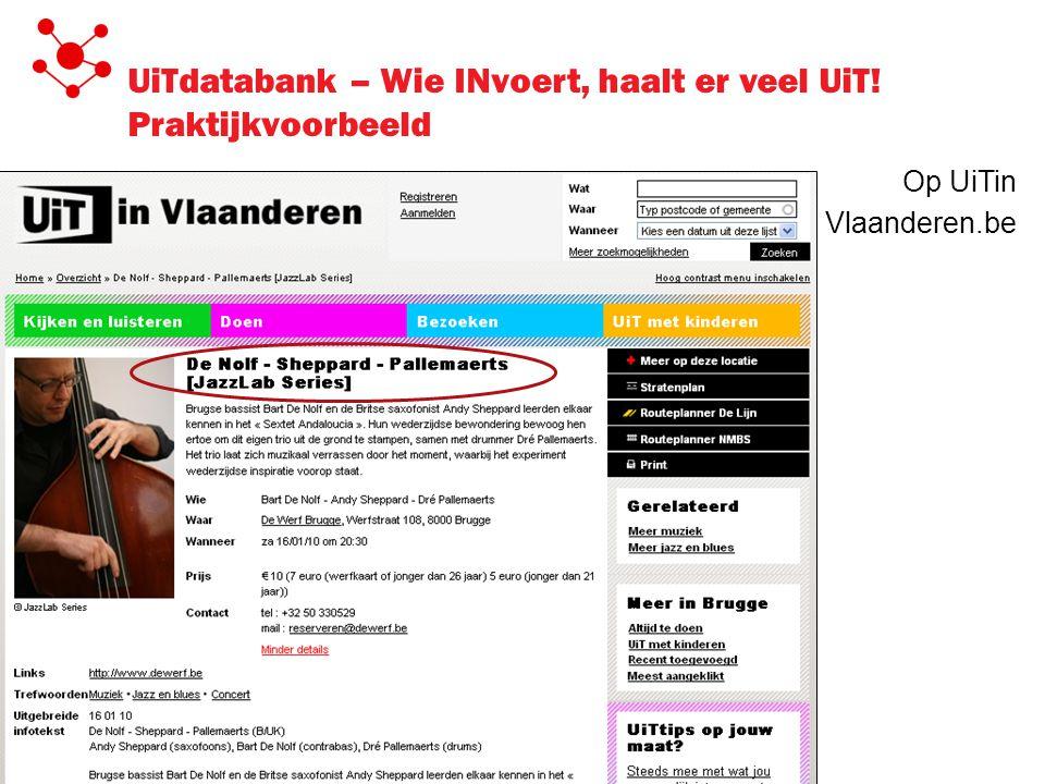 UiTdatabank – Wie INvoert, haalt er veel UiT! Praktijkvoorbeeld Op UiTin Vlaanderen.be