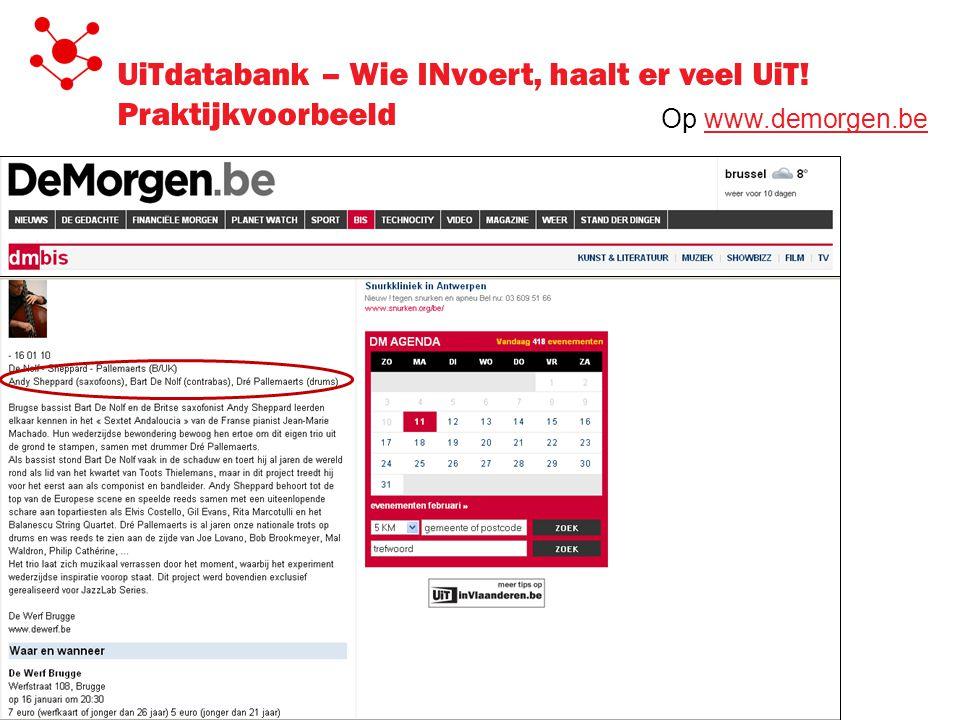 UiTdatabank – Wie INvoert, haalt er veel UiT! Praktijkvoorbeeld Op www.demorgen.bewww.demorgen.be