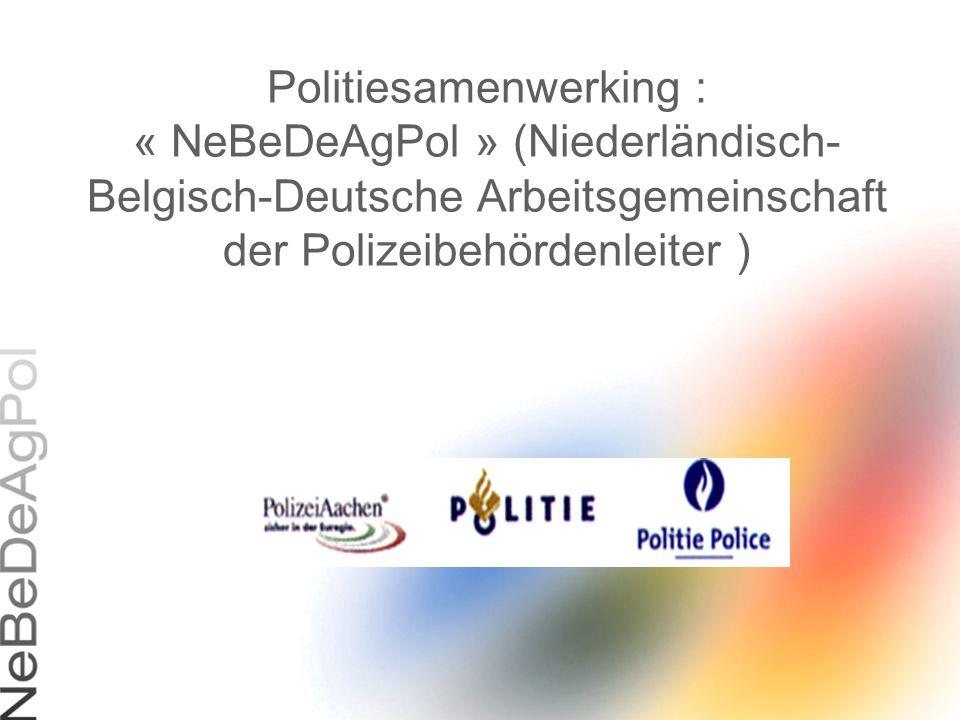 NeBeDeAgPol Sinds 1969 (op initiatief van de Polizeipräsident Aken) Doel : –Discussies/Uiteenzettingen over politionele problemen (bestuurlijke politie en gerechtelijke politie) –Organisatie van gemeenschappelijke activiteiten –Uitwerken van samenwerkingsmodellen –Aanbevelingen « politieopleiding » en « taalkursus» Politionele grensoverschrijdende thematieken Euregio Maas-Rijn