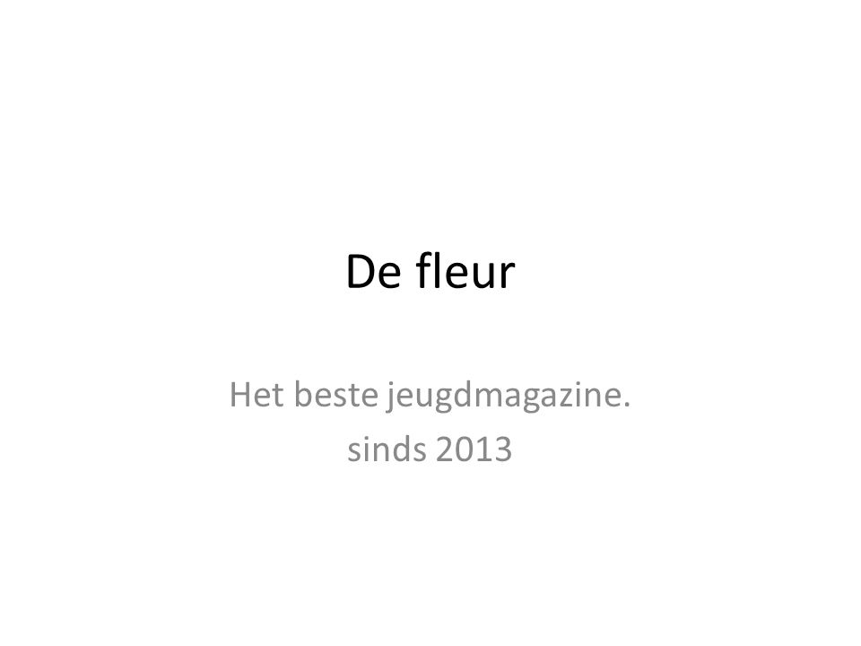 De fleur Het beste jeugdmagazine. sinds 2013