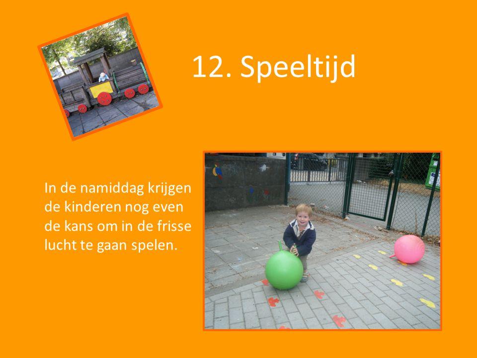 12. Speeltijd In de namiddag krijgen de kinderen nog even de kans om in de frisse lucht te gaan spelen.