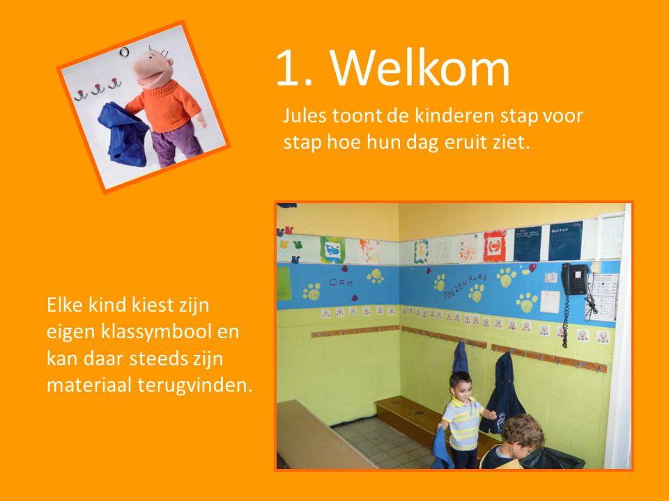1. Welkom Jules toont de kinderen stap voor stap hoe hun dag eruit ziet. Elke kind kiest zijn eigen klassymbool en kan daar steeds zijn materiaal teru