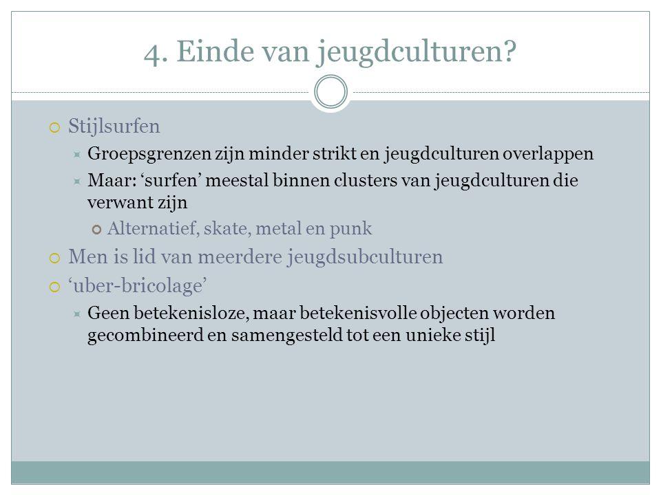 4.Einde van jeugdculturen.