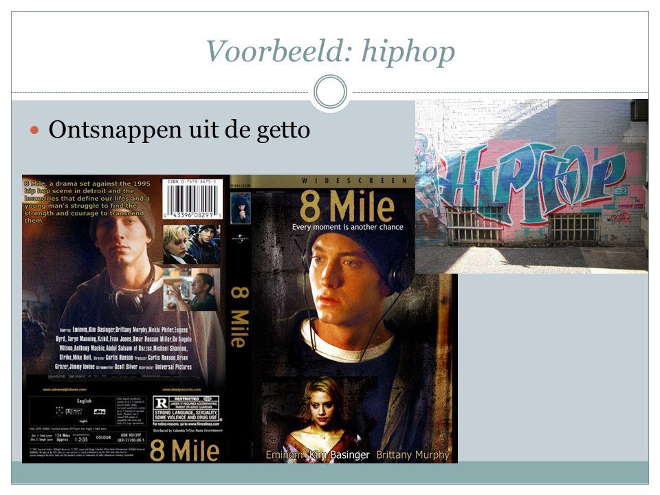 Voorbeeld: hiphop Ontsnappen uit de getto