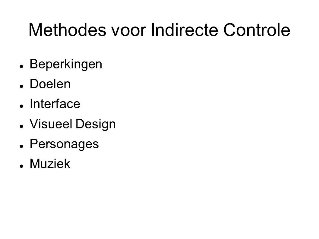 Methodes voor Indirecte Controle Beperkingen Doelen Interface Visueel Design Personages Muziek