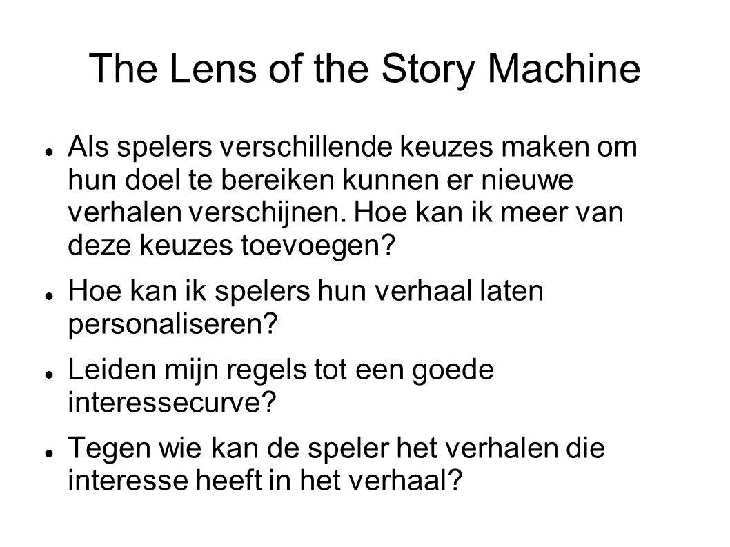 The Lens of the Story Machine Als spelers verschillende keuzes maken om hun doel te bereiken kunnen er nieuwe verhalen verschijnen.