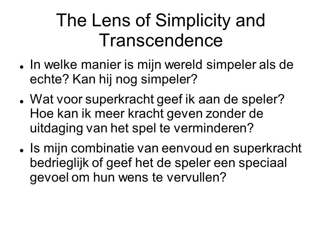 The Lens of Simplicity and Transcendence In welke manier is mijn wereld simpeler als de echte.