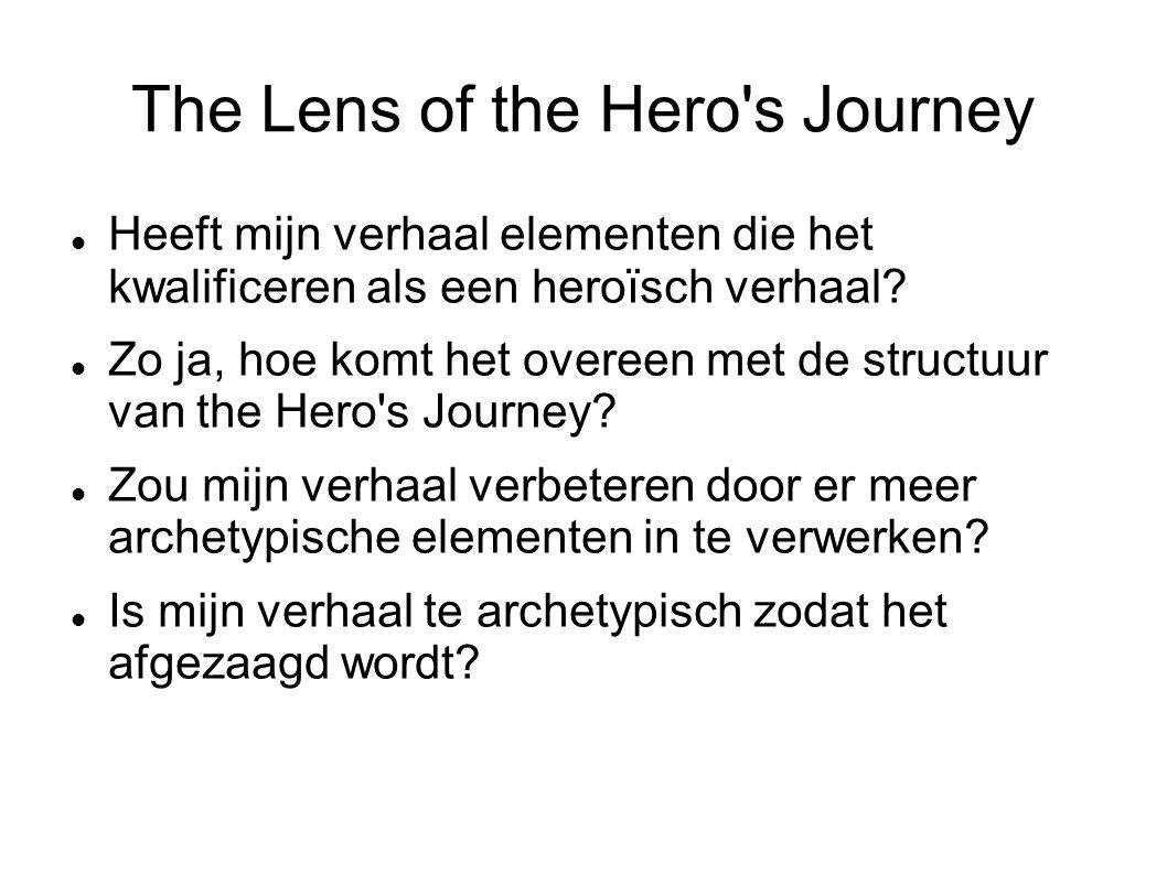 The Lens of the Hero s Journey Heeft mijn verhaal elementen die het kwalificeren als een heroïsch verhaal.