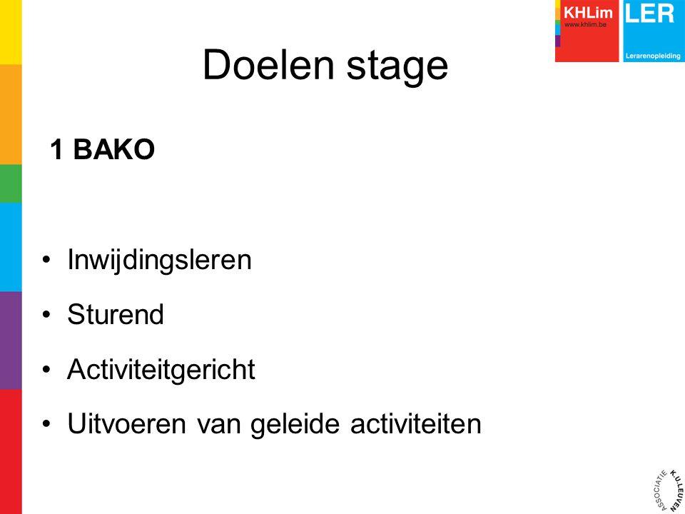 Doelen stage 1 BAKO Inwijdingsleren Sturend Activiteitgericht Uitvoeren van geleide activiteiten