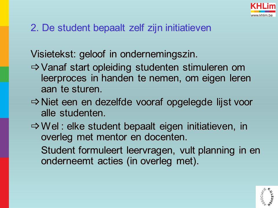 2. De student bepaalt zelf zijn initiatieven Visietekst: geloof in ondernemingszin.