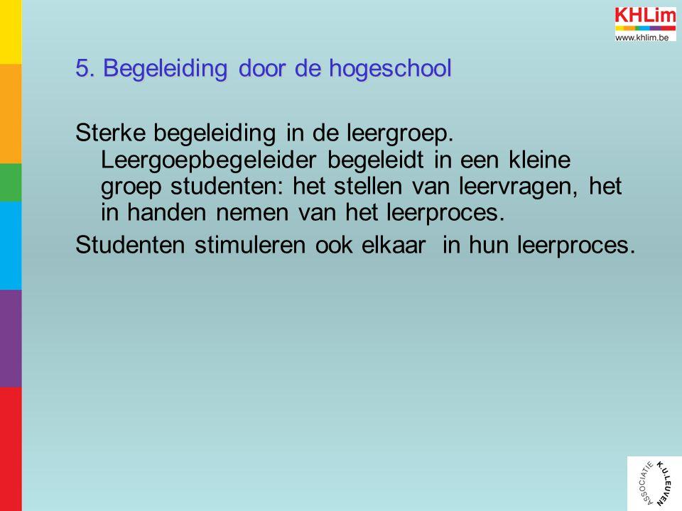 5. Begeleiding door de hogeschool Sterke begeleiding in de leergroep.