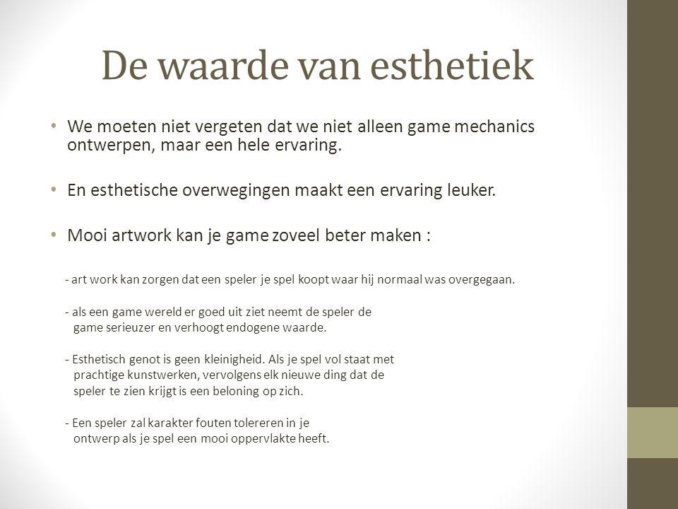 De waarde van esthetiek We moeten niet vergeten dat we niet alleen game mechanics ontwerpen, maar een hele ervaring. En esthetische overwegingen maakt