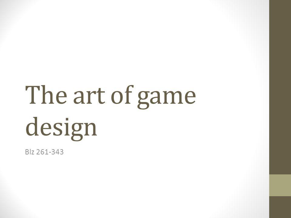 The art of game design Blz 261-343