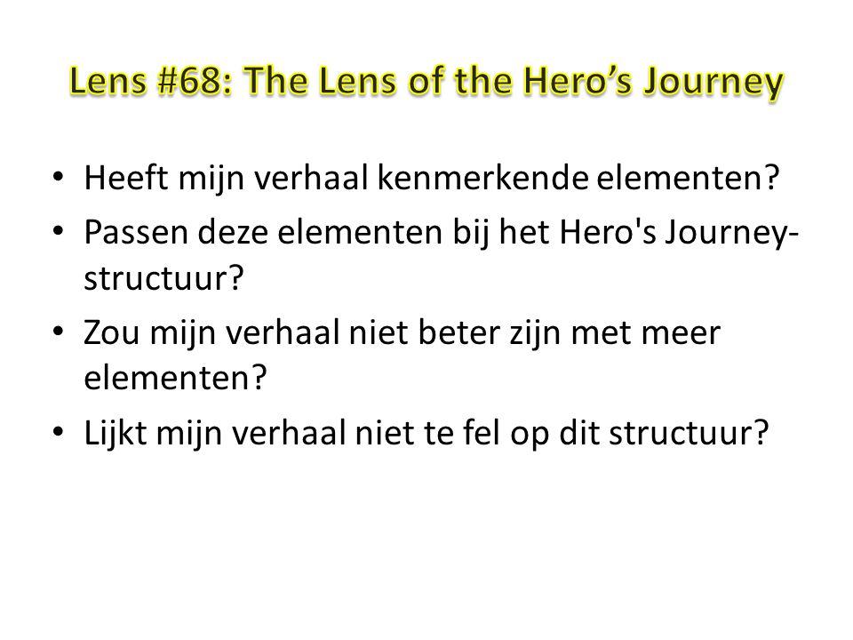 Heeft mijn verhaal kenmerkende elementen. Passen deze elementen bij het Hero s Journey- structuur.