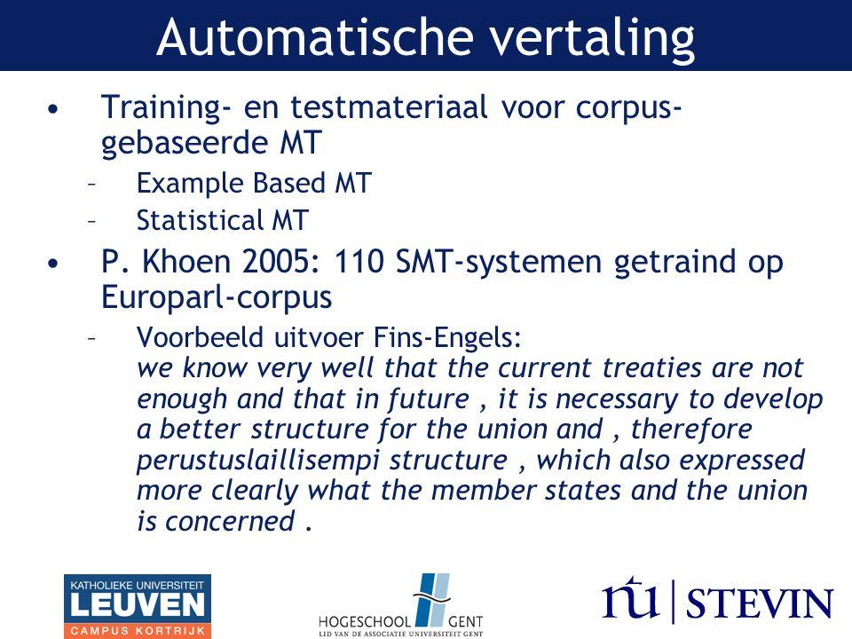 Automatische vertaling Training- en testmateriaal voor corpus- gebaseerde MT –Example Based MT –Statistical MT P.
