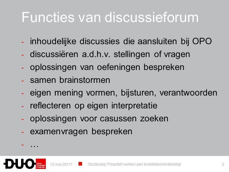Functies van discussieforum - inhoudelijke discussies die aansluiten bij OPO - discussiëren a.d.h.v. stellingen of vragen - oplossingen van oefeningen