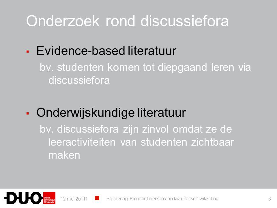 Onderzoek rond discussiefora ▪ Evidence-based literatuur bv. studenten komen tot diepgaand leren via discussiefora ▪ Onderwijskundige literatuur bv. d