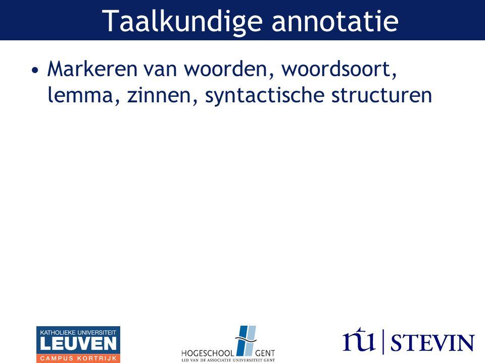 Markeren van woorden, woordsoort, lemma, zinnen, syntactische structuren Taalkundige annotatie