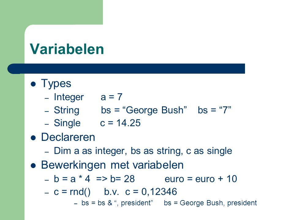 Statements Dim Int (= afronden naar beneden) – a = int(34.75+.5) resultaat a= 34 Cstr (converteer naar string) – a=7 b=5 som = a+b resultaat = 12 – As = Cstr(a) Bs = Cstr(b) soms = As & Bs – => resultaat 75 End Rnd() Randomize VAL – antwoord = val(txtantwoord.text)