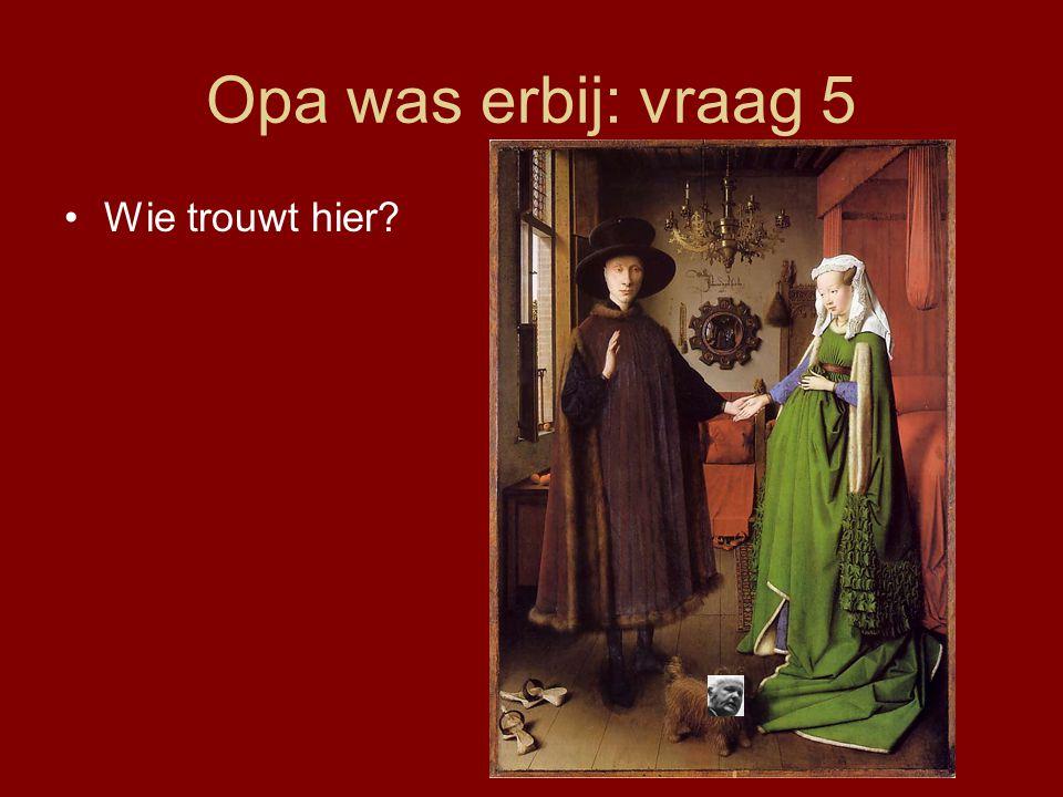 Opa was erbij: vraag 5 Wie trouwt hier?