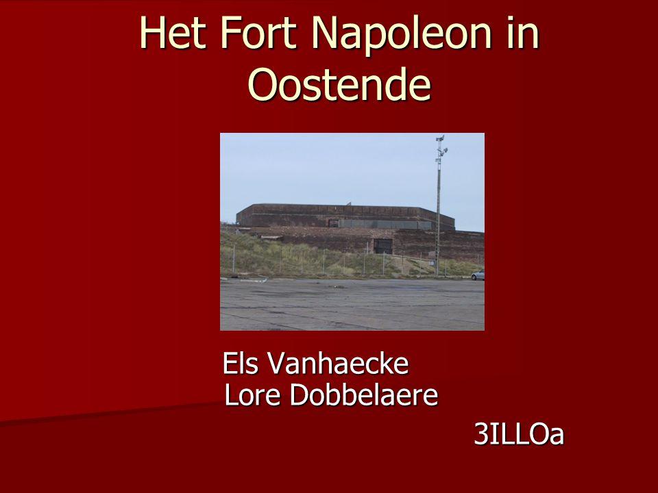 Het Fort Napoleon in Oostende Els Vanhaecke Lore Dobbelaere Els Vanhaecke Lore Dobbelaere 3ILLOa 3ILLOa
