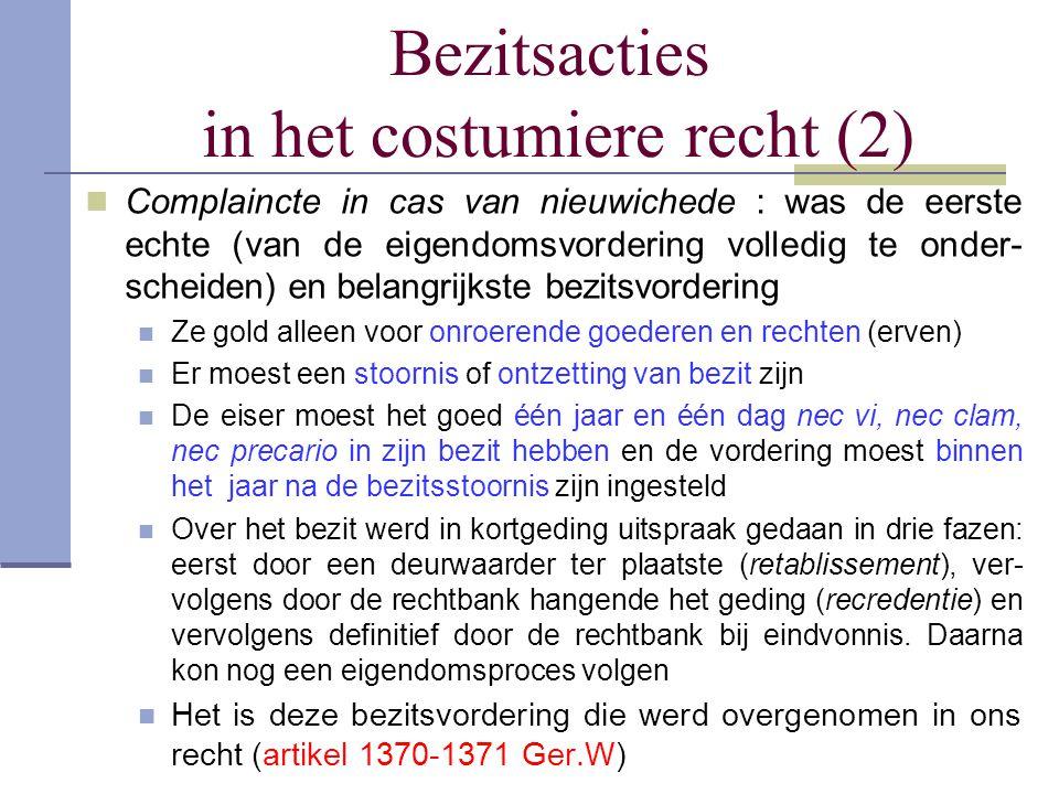 Bezitsacties in het costumiere recht (2) Complaincte in cas van nieuwichede : was de eerste echte (van de eigendomsvordering volledig te onder- scheid