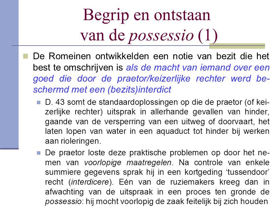 Begrip en ontstaan van de possessio (2) Het befaamste interdict was het (algemene) interdict undi vi (D.