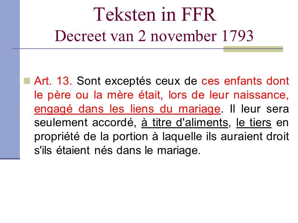 Teksten in FFR Decreet van 2 november 1793 Art. 13. Sont exceptés ceux de ces enfants dont le père ou la mère était, lors de leur naissance, engagé da