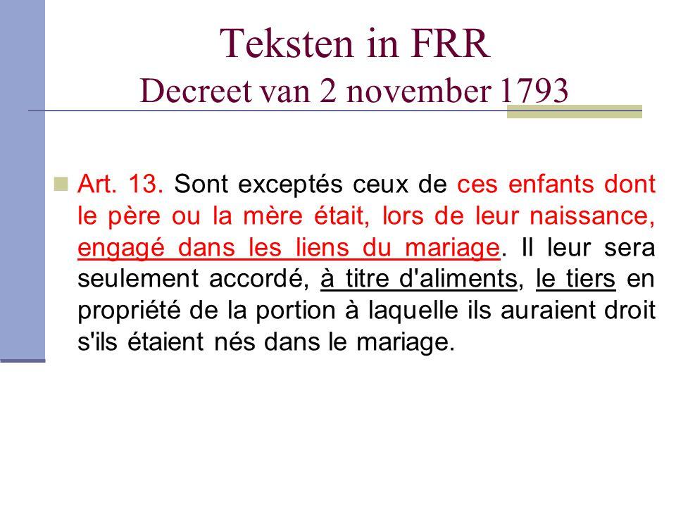 Teksten in FRR Decreet van 2 november 1793 Art. 13. Sont exceptés ceux de ces enfants dont le père ou la mère était, lors de leur naissance, engagé da