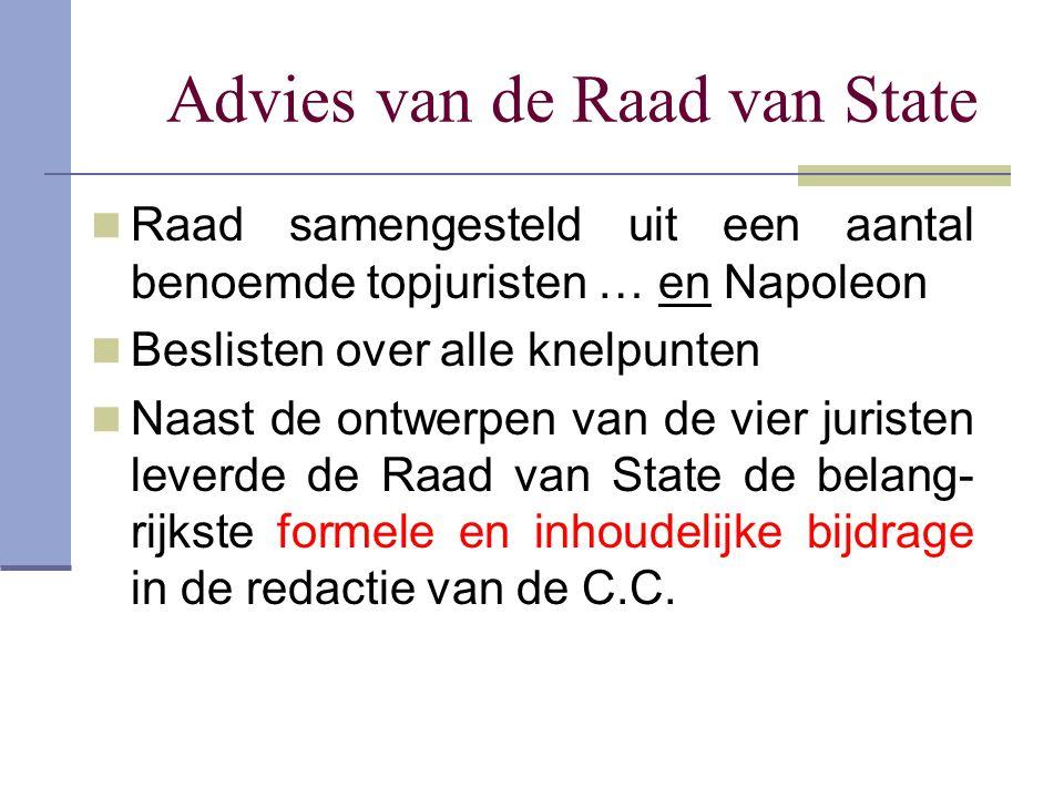 Advies van de Raad van State Raad samengesteld uit een aantal benoemde topjuristen … en Napoleon Beslisten over alle knelpunten Naast de ontwerpen van